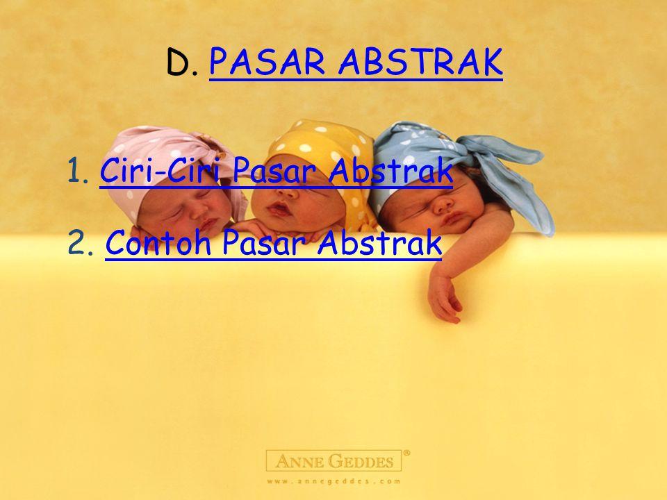 D.PASAR ABSTRAKPASAR ABSTRAK 1. Ciri-Ciri Pasar AbstrakCiri-Ciri Pasar Abstrak 2.