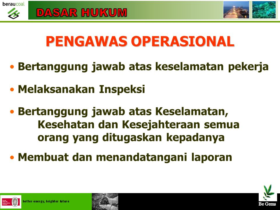 4/25/201512 KEPMEN NO.555.K/26/M.PE/1995 Pasal 11; Pengawas Operasional  KTT dibantu oleh petugas yg bertanggung jawab  KTT dapat menunjuk/mengangka