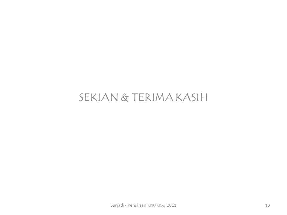 SEKIAN & TERIMA KASIH Surjadi - Penulisan KKK/KKA, 201113