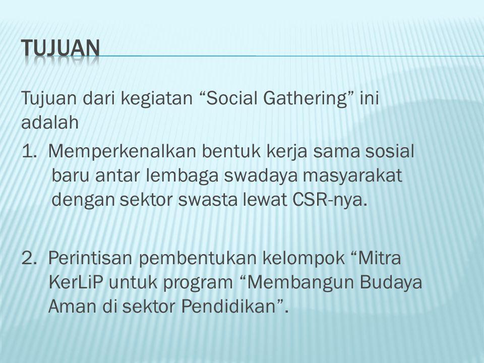 Tujuan dari kegiatan Social Gathering ini adalah 1.