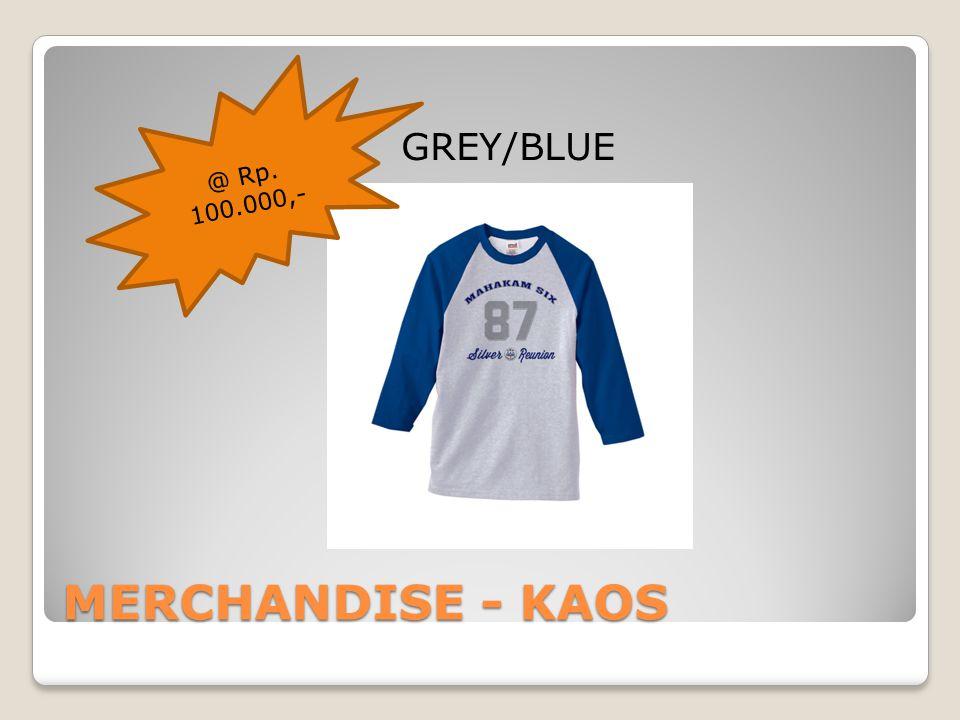 MERCHANDISE - KAOS GREY/BLUE @ Rp. 100.000,-