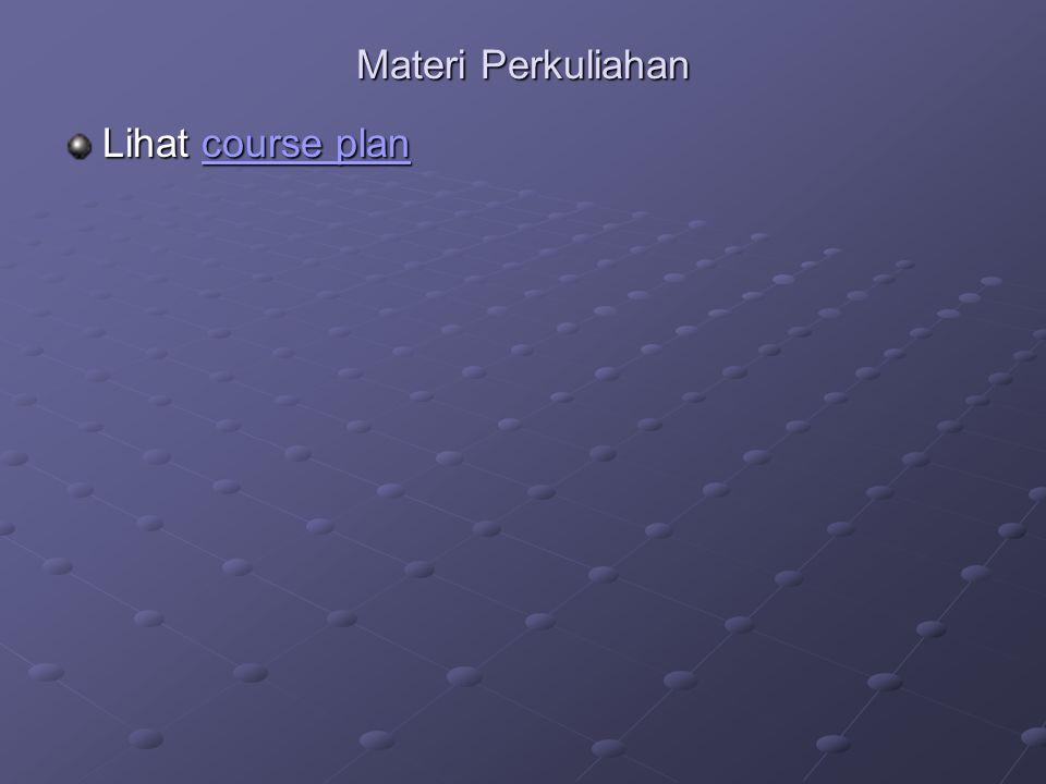Materi Perkuliahan Lihat course plan course plancourse plan