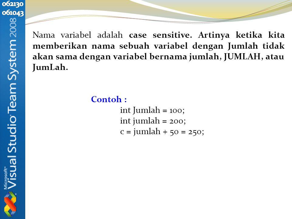 Nama variabel adalah case sensitive.