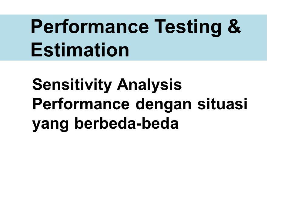 Performance Testing & Estimation Sensitivity Analysis Performance dengan situasi yang berbeda-beda