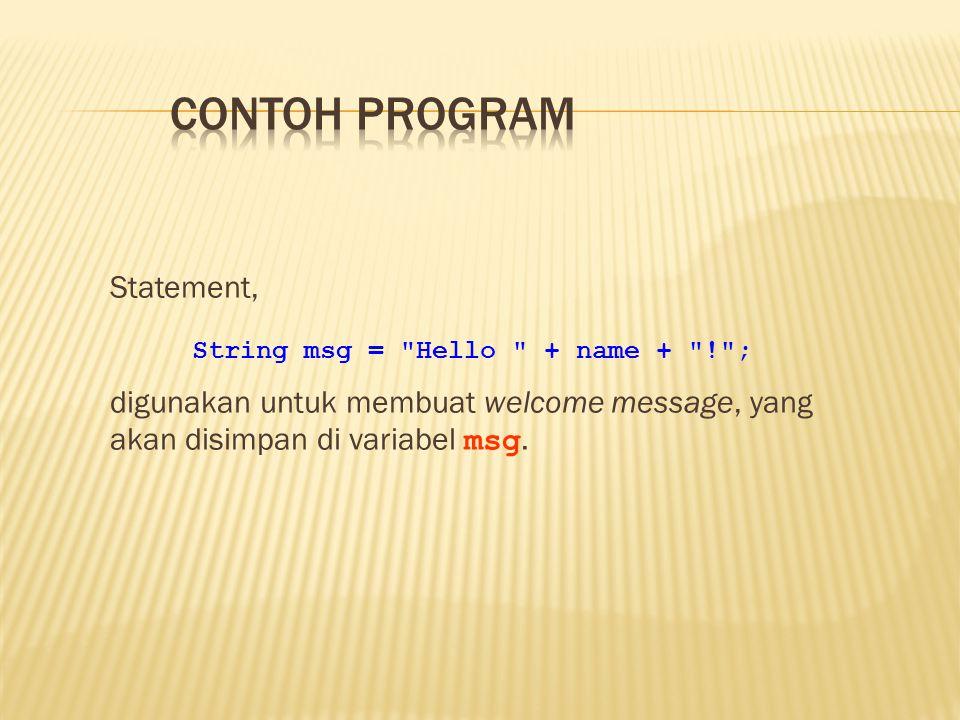 Statement, digunakan untuk membuat welcome message, yang akan disimpan di variabel msg.