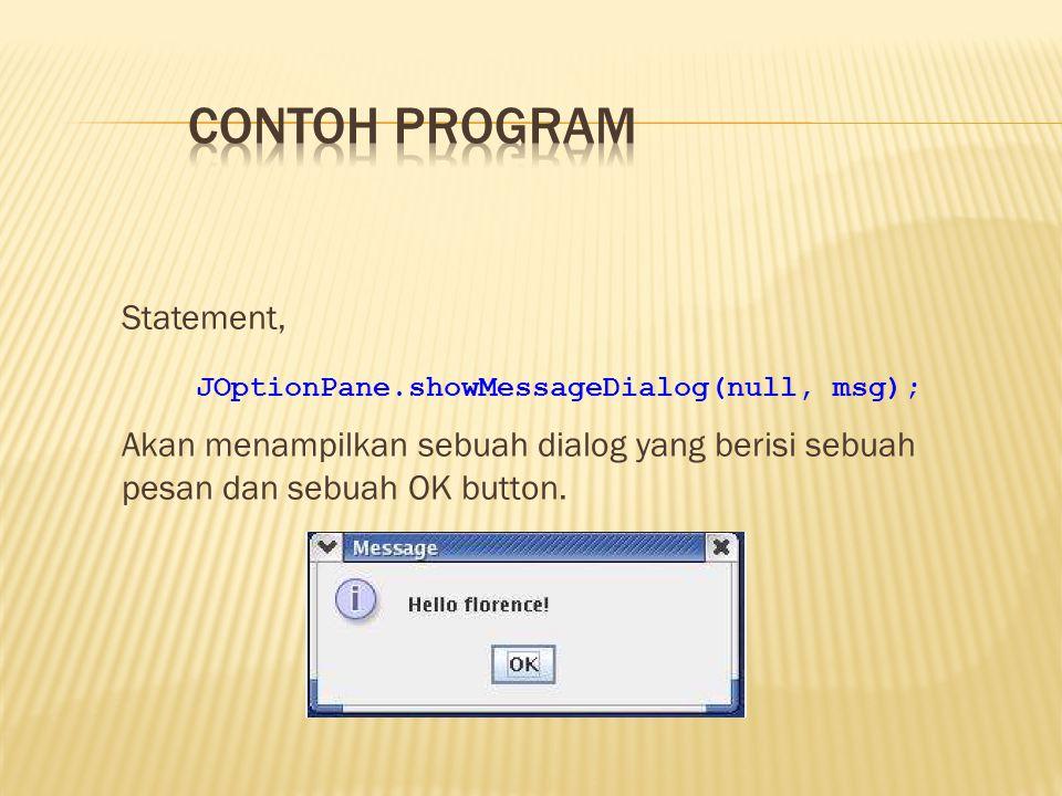 Statement, Akan menampilkan sebuah dialog yang berisi sebuah pesan dan sebuah OK button.