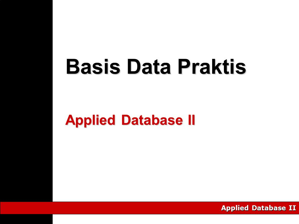 Applied Database II Basis Data Praktis