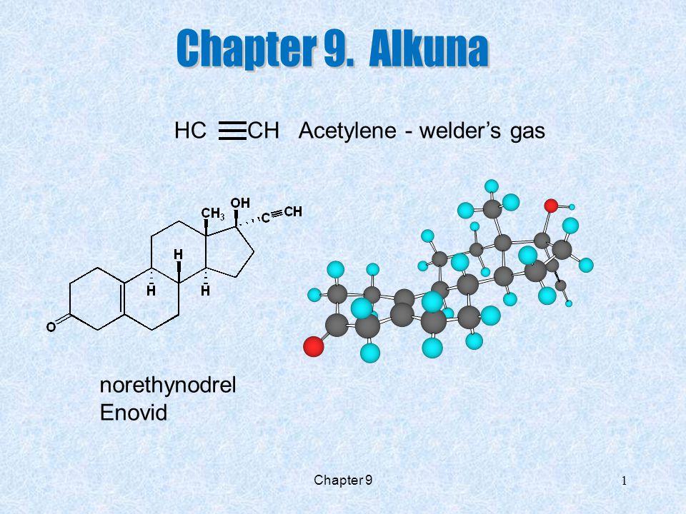 Chapter 9 1 HCCHAcetylene - welder's gas norethynodrel Enovid