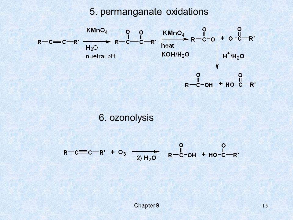 Chapter 9 15 5. permanganate oxidations 6. ozonolysis