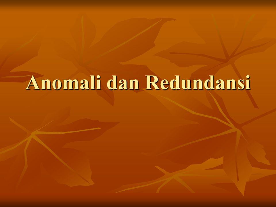 Anomali dan Redundansi