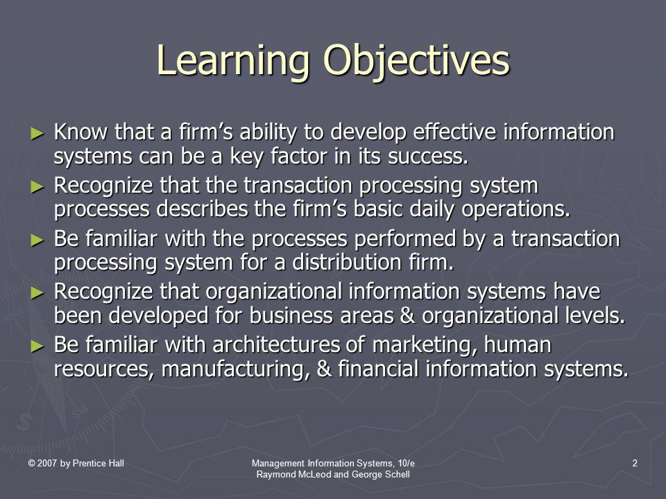 © 2007 by Prentice HallManagement Information Systems, 10/e Raymond McLeod and George Schell 13 Figure 8.6 Gambar nomor 3 Sistem yang Menjalankan Proses Buku Besar