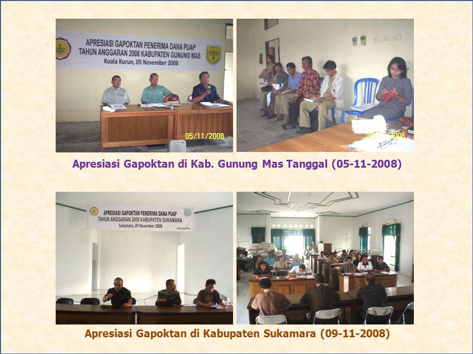 Apresiasi Gapoktan di Kab. Gunung Mas Tanggal (05-11-2008) Apresiasi Gapoktan di Kabupaten Sukamara (09-11-2008)