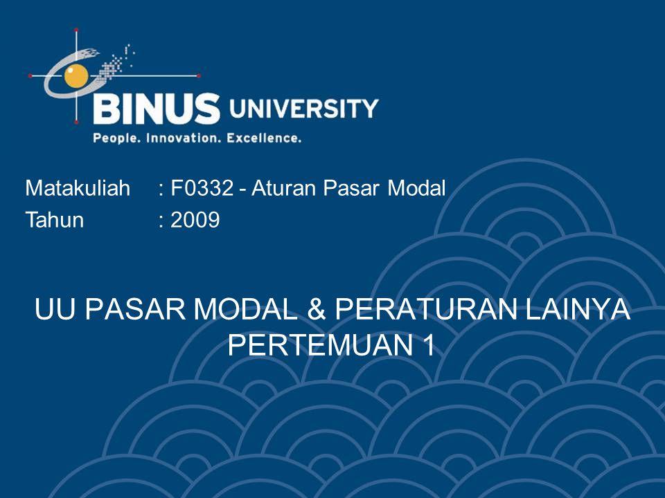 Bina Nusantara University 3 UU Pasar Modal UU yang mengatur tentang pasar modal adalah UU No 8 tahun 1995.