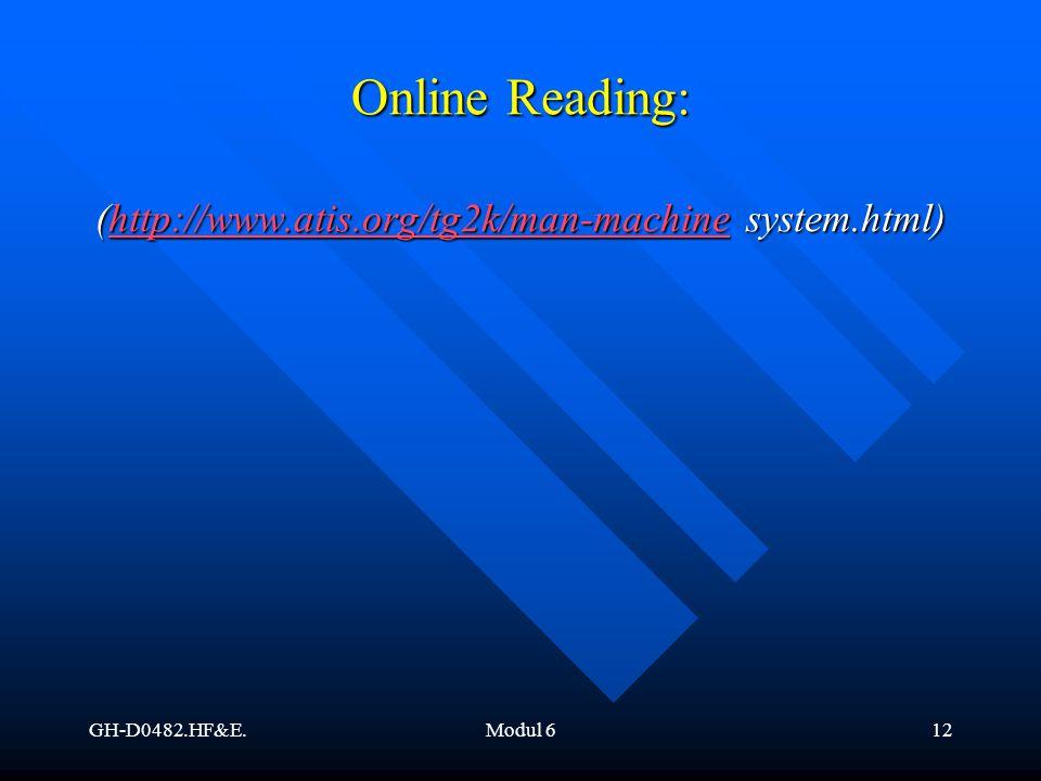 GH-D0482.HF&E.Modul 612 Online Reading: (http://www.atis.org/tg2k/man-machine system.html) http://www.atis.org/tg2k/man-machine
