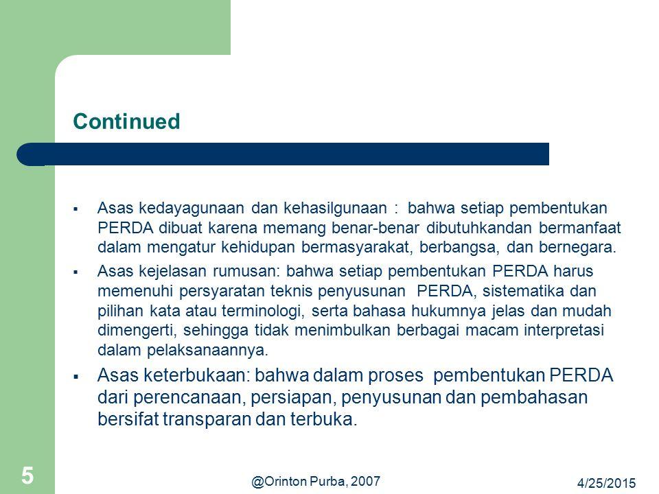 4/25/2015 @Orinton Purba, 2007 16 Pengundangan UU harus diundangkan dengan menempatkan dalam (a) Lembaran Negara Republik Indonesia, (b) Berita Negara Republik Indonesia).
