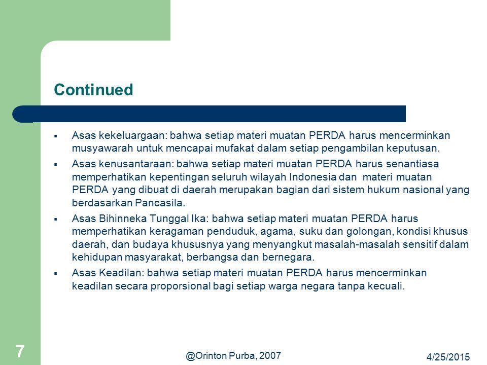 4/25/2015 @Orinton Purba, 2007 18 Penyebarluasan Pemerintah wajib menyebarluaskan PERDA yang telah diundangkan dalam Lembaran Daerah atau Berita Daerah.