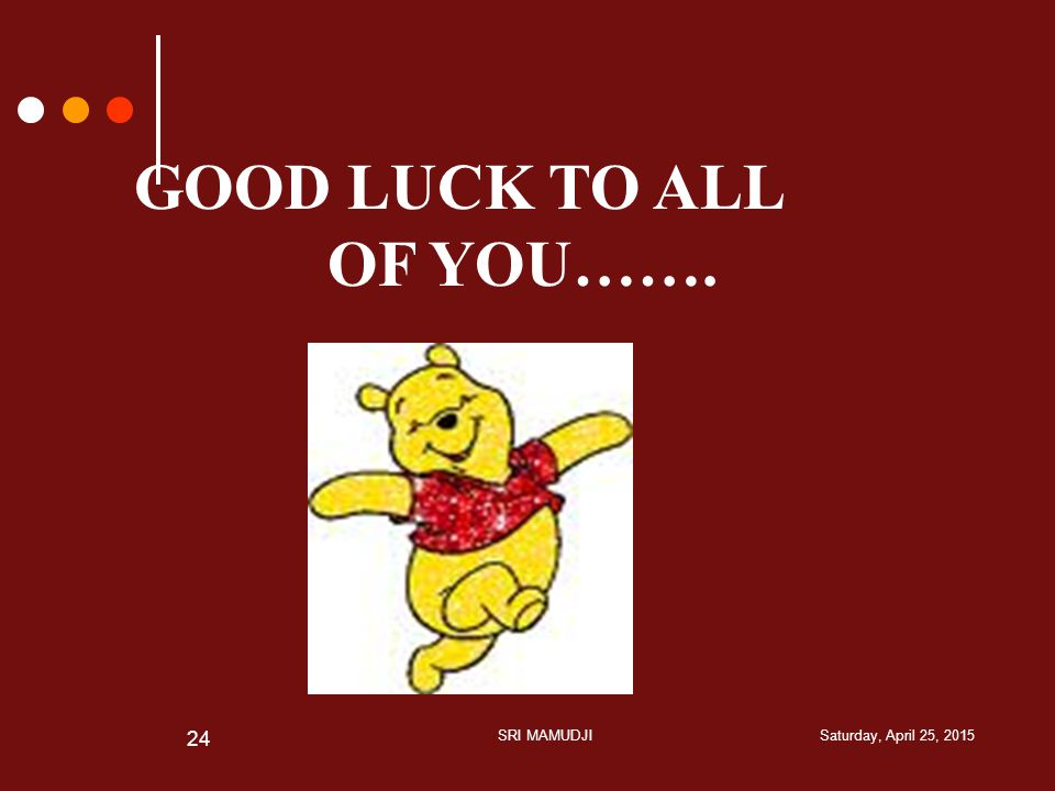 Saturday, April 25, 2015SRI MAMUDJI 24 GOOD LUCK TO ALL OF YOU…….