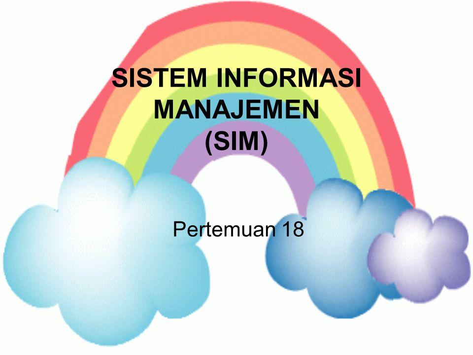 SIM_91 SISTEM INFORMASI MANAJEMEN (SIM) Pertemuan 18