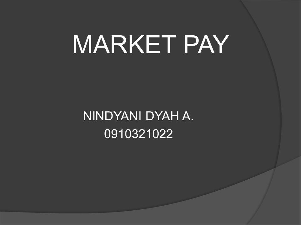 MARKET PAY NINDYANI DYAH A. 0910321022