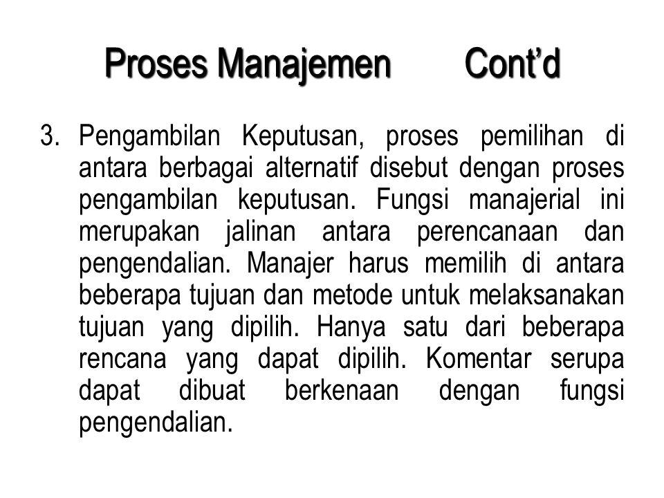 3.Pengambilan Keputusan, proses pemilihan di antara berbagai alternatif disebut dengan proses pengambilan keputusan. Fungsi manajerial ini merupakan j