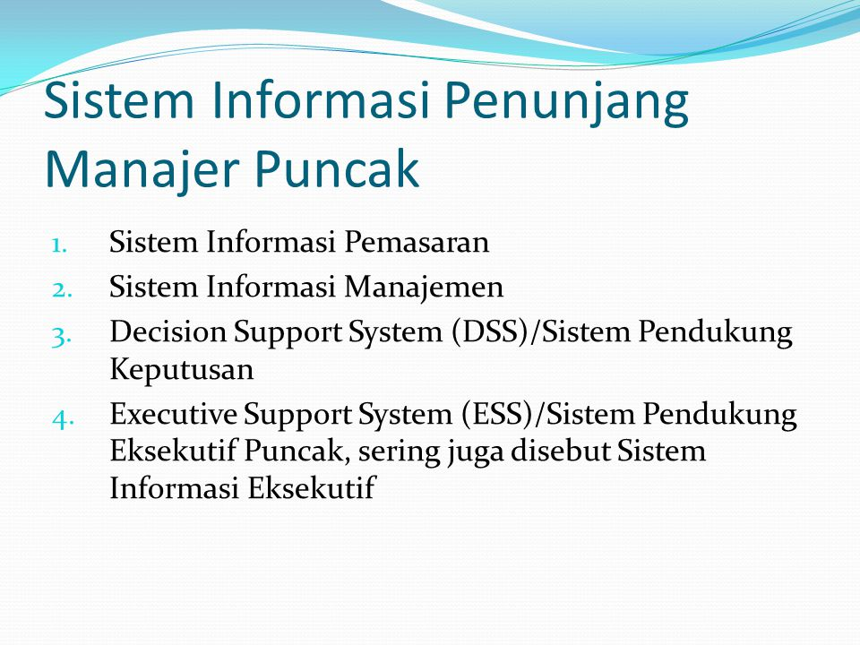 Sistem Informasi Penunjang Manajer Puncak 1.Sistem Informasi Pemasaran 2.