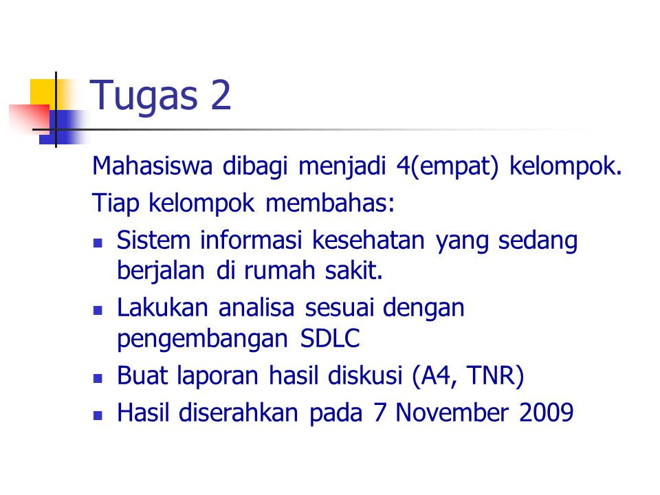 Tugas 2 Mahasiswa dibagi menjadi 4(empat) kelompok.