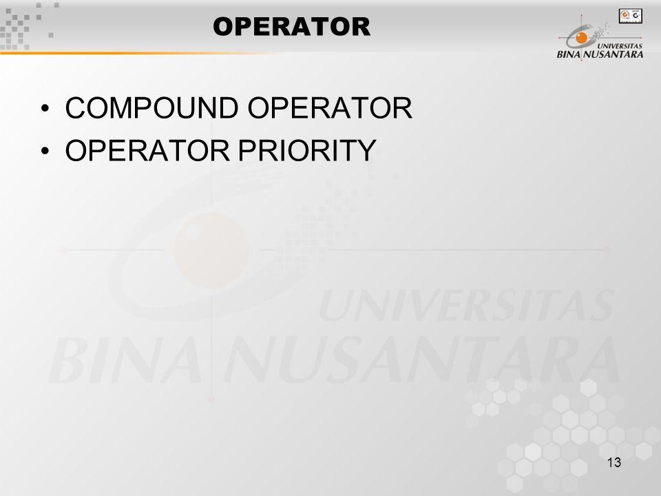 13 OPERATOR COMPOUND OPERATOR OPERATOR PRIORITY