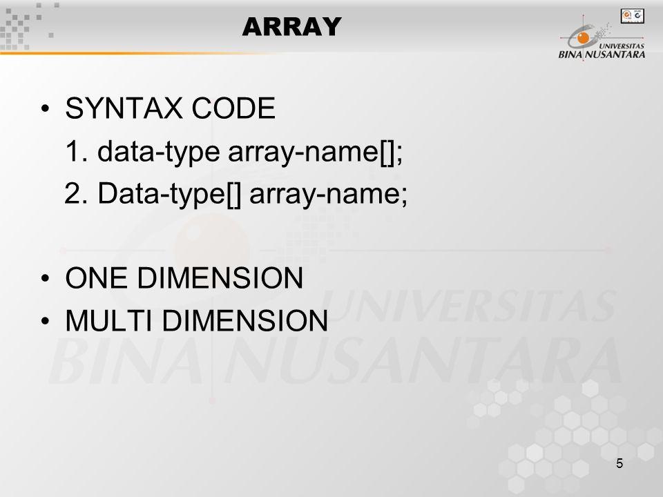 6 KONVERSI TIPE DATA Definisi SYNTAX CODE (data-type-target) value FOR EXAMPLE float data1 = 10.2f; int data2 = (int)data1; // -> casting dari float ke int int data3 = 257; byte data4 = (byte)data3;// -> casting dari int ke byte