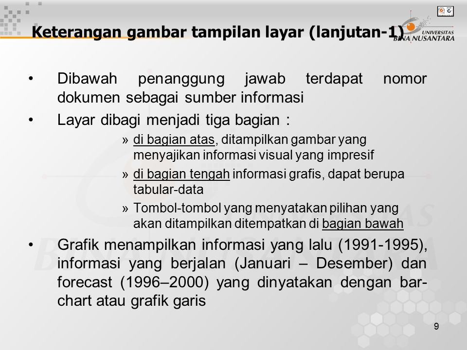 9 Keterangan gambar tampilan layar (lanjutan-1) Dibawah penanggung jawab terdapat nomor dokumen sebagai sumber informasi Layar dibagi menjadi tiga bag
