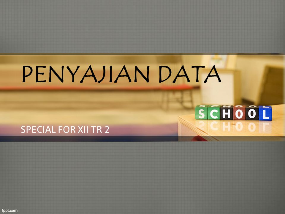 PENYAJIAN DATA SPECIAL FOR XII TR 2