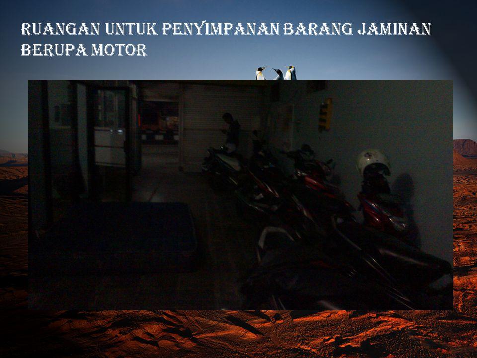 Ruangan untuk penyimpanan barang jaminan berupa motor