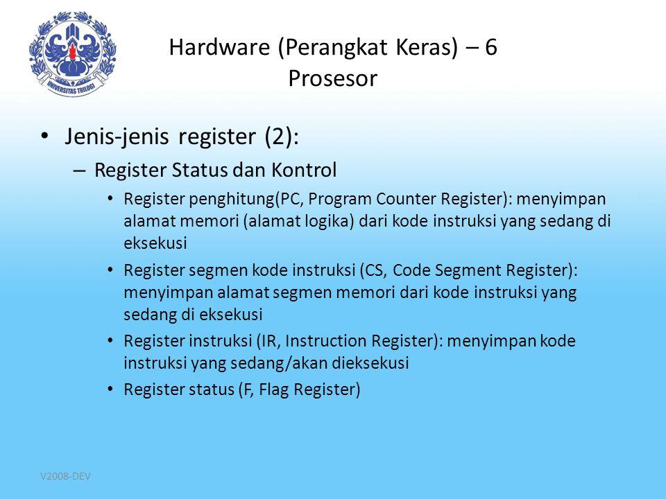 V2008-DEV Hardware (Perangkat Keras) – 6 Prosesor Jenis-jenis register (2): – Register Status dan Kontrol Register penghitung(PC, Program Counter Regi