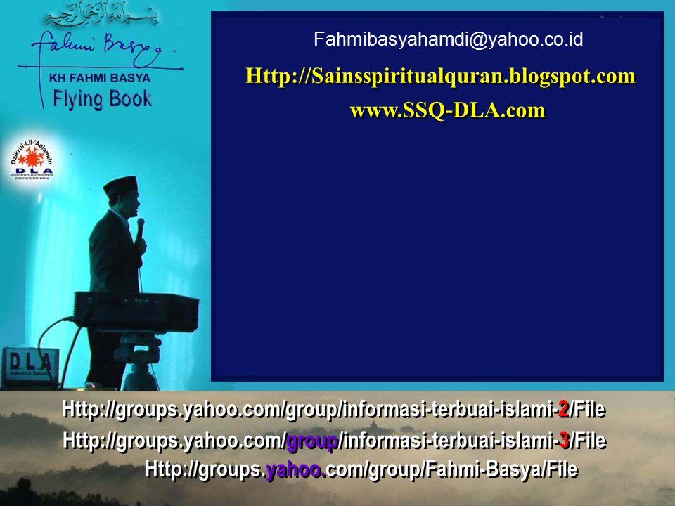Fahmibasyahamdi@yahoo.co.id Http://groups.yahoo.com/group/informasi-terbuai-islami-2/File Http://groups.yahoo.com/group/Fahmi-Basya/File Http://groups