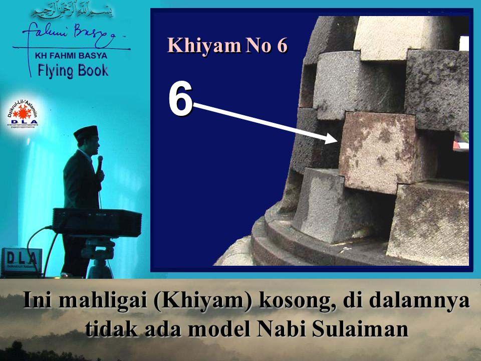 Ini mahligai (Khiyam) kosong, di dalamnya tidak ada model Nabi Sulaiman 6 6 Khiyam No 6