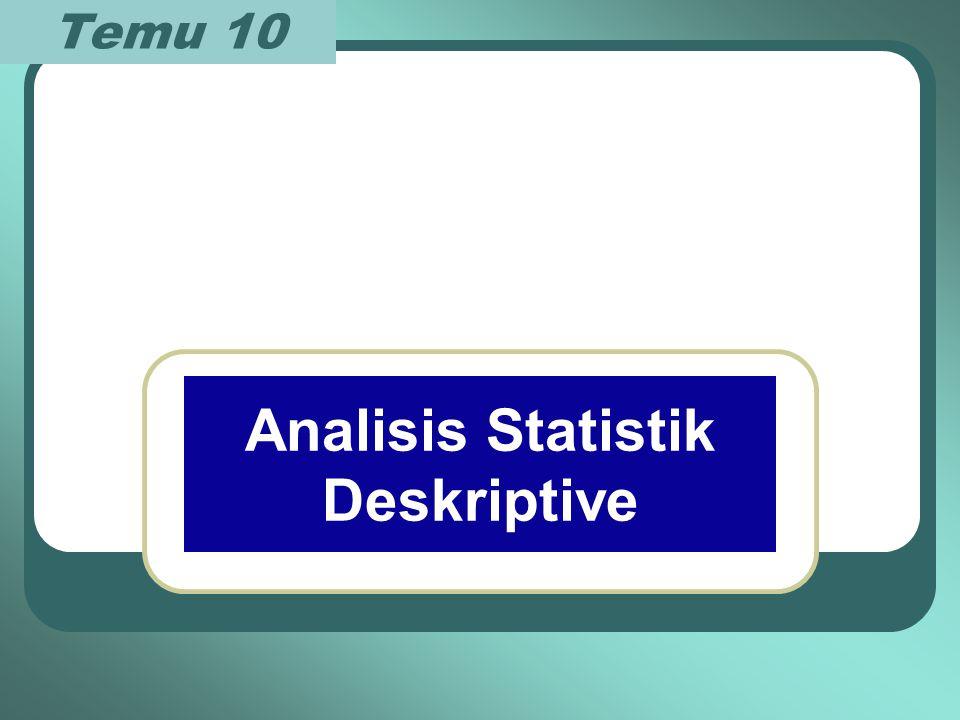 Temu 10 Analisis Statistik Deskriptive