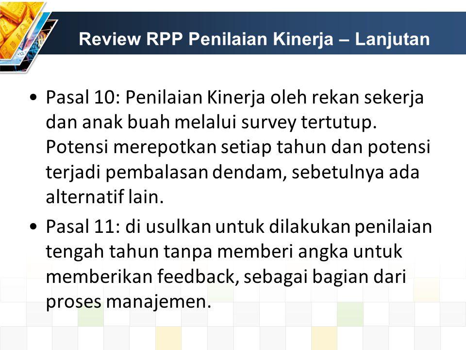 Pasal 10: Penilaian Kinerja oleh rekan sekerja dan anak buah melalui survey tertutup. Potensi merepotkan setiap tahun dan potensi terjadi pembalasan d