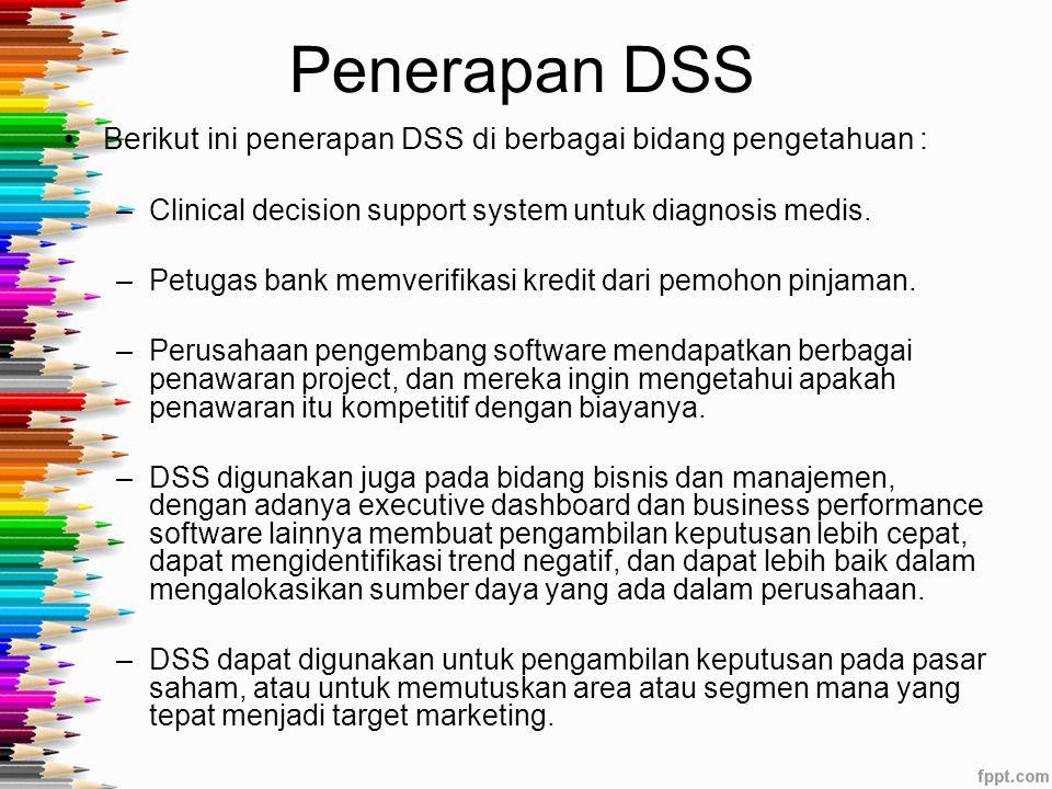 DSS Model base Model base –Sebuah komponen perangkat lunak yang terdiri dari model yang digunakan dalam rutinitas komputasi dan analisis matematis yang mengekspresikan hubungan antar variabel –Contoh : –Model program linier –Model peramalan regresi berganda