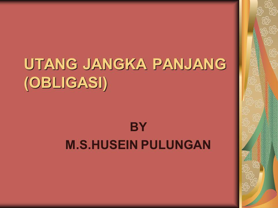 UTANG JANGKA PANJANG (OBLIGASI) BY M.S.HUSEIN PULUNGAN