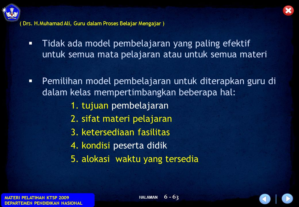 HALAMAN MATERI PELATIHAN KTSP 2009 DEPARTEMEN PENDIDIKAN NASIONAL 6 - 63  Tidak ada model pembelajaran yang paling efektif untuk semua mata pelajaran