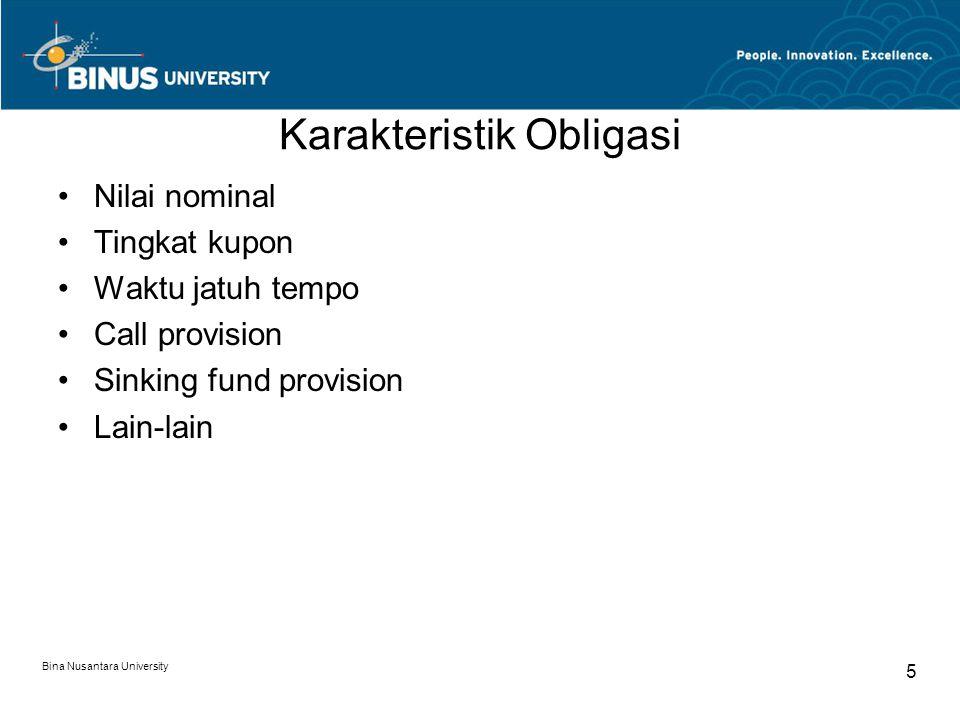 Karakteristik Obligasi Nilai nominal Tingkat kupon Waktu jatuh tempo Call provision Sinking fund provision Lain-lain Bina Nusantara University 5