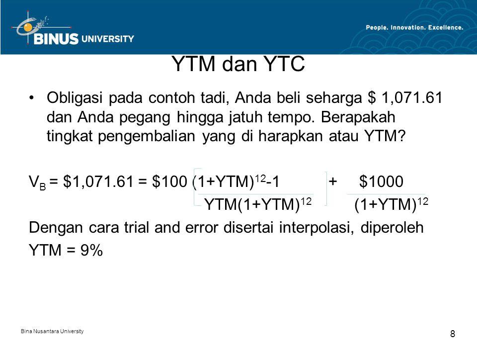 YTM dan YTC Obligasi pada contoh tadi, Anda beli seharga $ 1,071.61 dan Anda pegang hingga jatuh tempo. Berapakah tingkat pengembalian yang di harapka