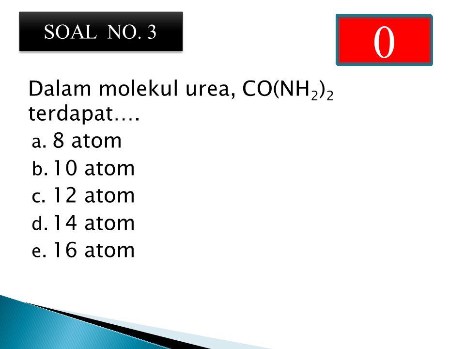 Dalam molekul urea, CO(NH 2 ) 2 terdapat….a. 8 atom b.