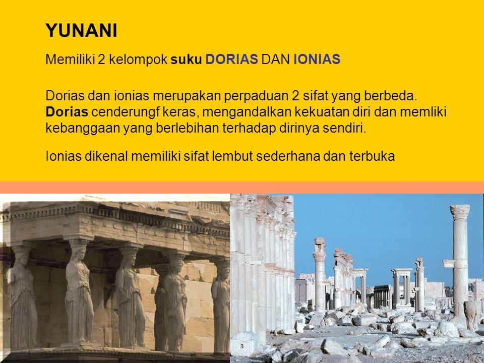 Memiliki 2 kelompok suku DORIAS DAN IONIAS Dorias dan ionias merupakan perpaduan 2 sifat yang berbeda. Dorias cenderungf keras, mengandalkan kekuatan