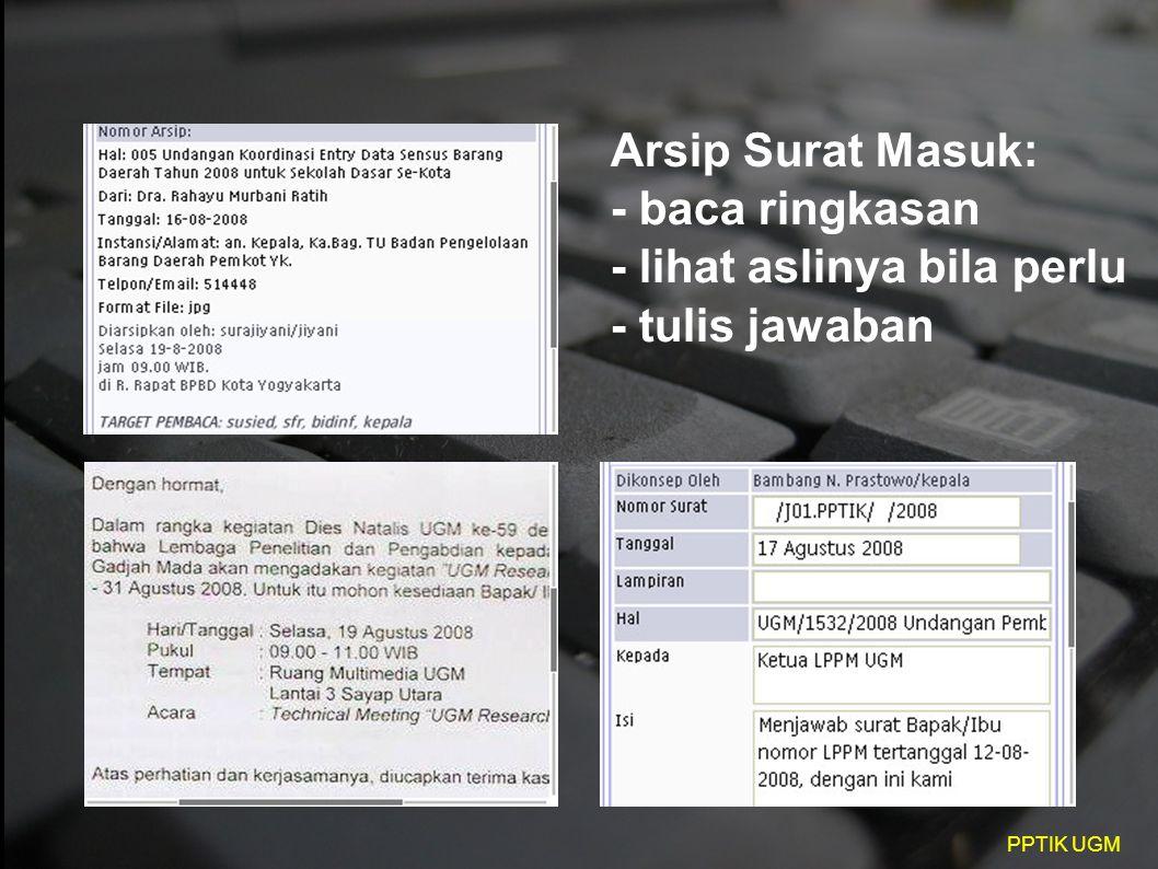 PPTIK UGM Arsip Surat Masuk: - baca ringkasan - lihat aslinya bila perlu - tulis jawaban