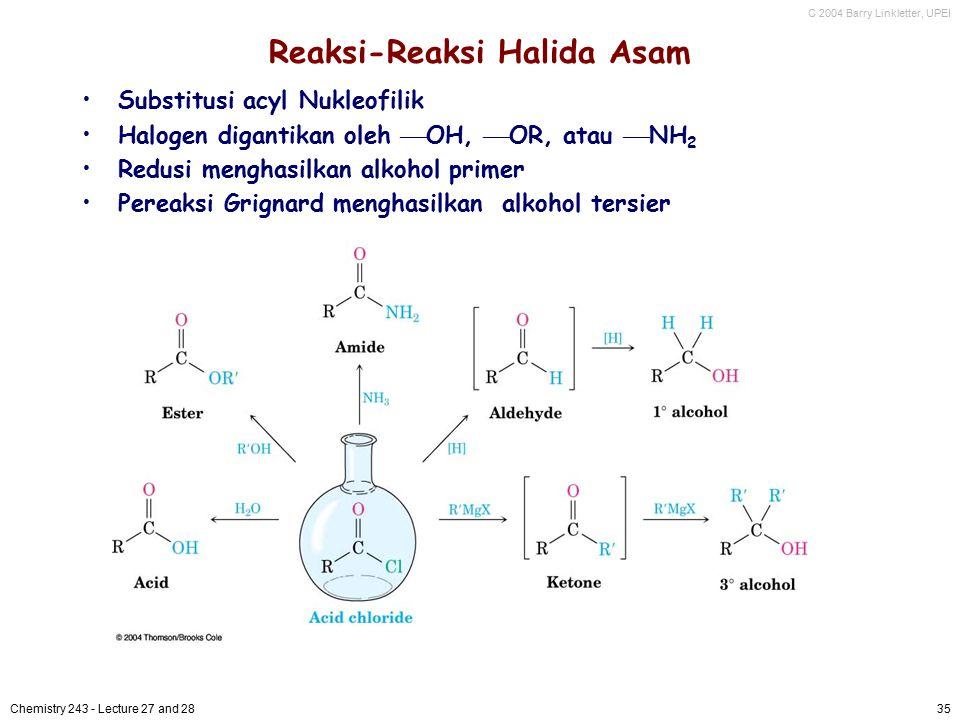 C 2004 Barry Linkletter, UPEI Chemistry 243 - Lecture 27 and 2835 Reaksi-Reaksi Halida Asam Substitusi acyl Nukleofilik Halogen digantikan oleh  OH,
