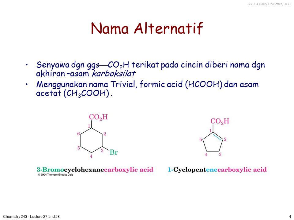 C 2004 Barry Linkletter, UPEI Chemistry 243 - Lecture 27 and 284 Nama Alternatif Senyawa dgn ggs  CO 2 H terikat pada cincin diberi nama dgn akhiran