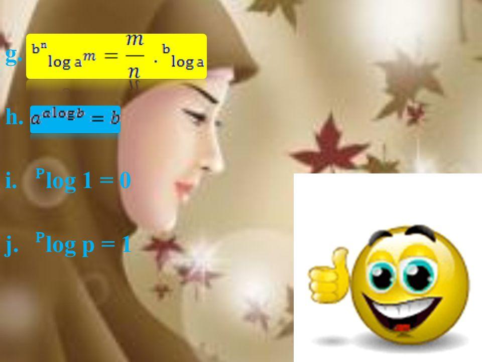 Sifat-sifat Logaritma a.log (axb) = log a + log b b. c. d. e. f.