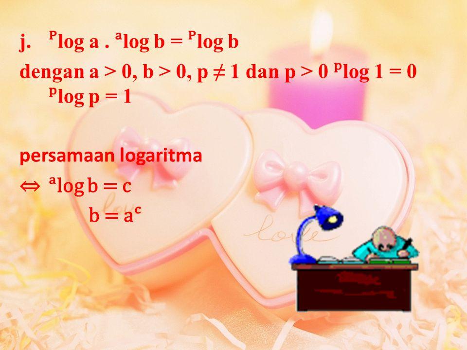 g. h. i.log 1 = 0 j.log p = 1