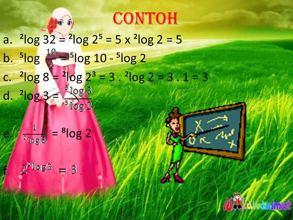 j.log a. log b = log b dengan a > 0, b > 0, p ≠ 1 dan p > 0 log 1 = 0 log p = 1 persamaan logaritma ⇔ᵃlog b = c b = aᶜ