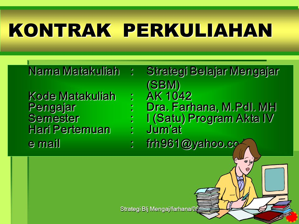 Strategi Blj Mengaj/farhana/08 1 KONTRAK PERKULIAHAN STRATEGI BELAJAR MENGAJAR